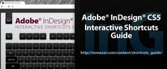 Interactive Shortcuts Guide for Adobe InDesign CS5    http://www.tomaxxi.com/content/shortcuts_guide/