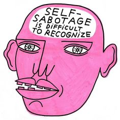SELF-SABOTAGE IS DIFFICULT TO RECOGNIZE - Kot Bonkers
