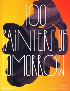 100 painters of tomorrow / Kurt Beers.