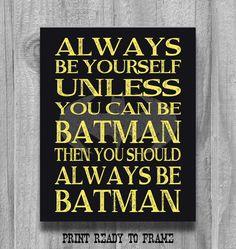 I'm BATMAN! Lol...