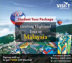 Student tour Packages - Enjoy the best time of your life with special students tours packages offers by visiit.com. http://www.visiit.com/package/genting-highland-tour-in-malaysia Get ₹5000 offer!! Also win a Free trip to Thailand. Call: 7305 200 300 | sales@visiit.com