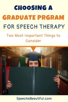 Two Most Important Things to Consider when Choosing a Graduate Program for Speech Therapy: Figuring out which SLP graduate school to attend is a difficult choice. Learn about the two important considerations when making this decision. - Speech is Beautiful