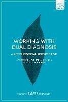 Working with dual diagnosis : a psychosocial perspective / Darren Hill, William J. Penson, Divine Charura.