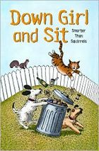 Down Girl and Sit: Smarter Than Squirrels by Lucy Nolan   -- Prairie Pasque Nominees 2006-2007