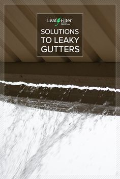 Spring showers bring...gutter leaks? Learn how to prevent leaky gutters (and costly home damage!) | LeafFilter North, LLC