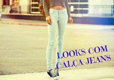 Suene Fernandes: Moda: Looks com Calça Jeans.