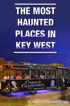 The Most Haunted Places In Key West by Ghosts and Gravestones Tour…