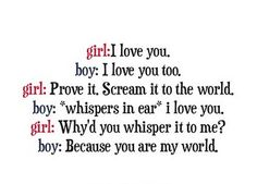 HA!!!! Gosh, I'm cheesy but I love this!!! I love that there are guys that still are this cute : ) I know one : )