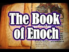 The Enoch Deception Endtime Prophecy Children of Fallen Angels What they don't want you to know - YouTube