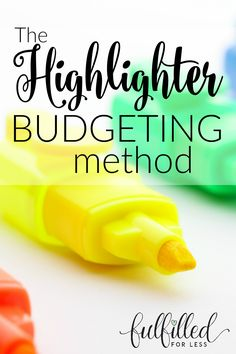 Have you ever thought budgeting was too hard? Check out the highlighter budgeting method to learn a fun and easy way to start budgeting!