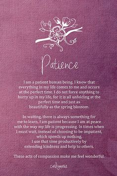 Affirmation - Patience by CarlyMarie ...Gotta read this a few times ;)