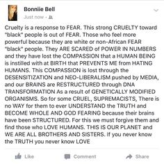 What if I told you YOU ARE TREATED CRUELLY only by those WHO FEAR YOU #truth #wakeup #powerofthepeople #spreadlove #jointogether #climatemarch #knowledgeispower by bonniiebell