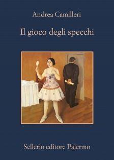 Il gioco degli specchi - Andrea Camilleri