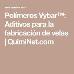 Polímeros Vybar™: Aditivos para la fabricación de velas | QuimiNet.com