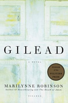Marilynne Robinson: Gilead: A Novel, an intimate tale of three generations from the Civil War to the twentieth century about fathers and sons and the spiritual battles that still rage at America's heart. Written in the tradition of Emily Dickinson and Walt Whitman Gilead was the winner of the 2005 Pulitzer Prize for Fiction.