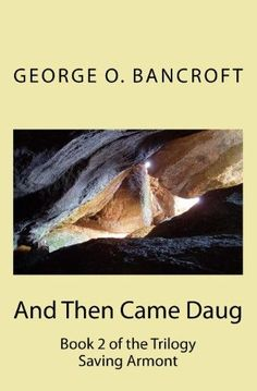 And Then Came Daug:Book 2 of the Trilogy Saving Armont