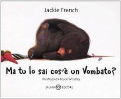 Ma tu lo sai cos'è un vombato? di Jackie French http://www.amazon.it/dp/8884514320/ref=cm_sw_r_pi_dp_xRmuub19Y3D3A