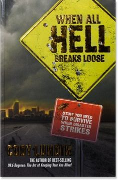 when all hell breaks loose, great disaster prep book....