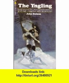 The Yngling John Dalmas, Jeff Jones ,   ,  , ASIN: B002OARPFM , tutorials , pdf , ebook , torrent , downloads , rapidshare , filesonic , hotfile , megaupload , fileserve