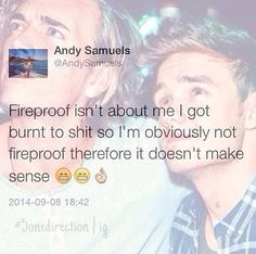 Liam's obviously the Fireproof since he pulled Andy out