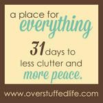 A Place for Everything: 31 Days to Less ...