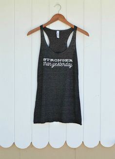 Stronger Than Yesterday  Women's Racerback workout tank by Ready Set Sweat on Etsy