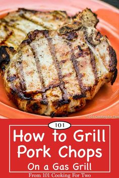 Learn how to grill great pork chops on a gas grill. Chose the right cut, add an optional brine, season, and careful grilling will get perfect juicy flavorful chops every time. Grilling Thick Pork Chops, Thick Cut Pork Chops, Juicy Pork Chops, Pork Loin Chops, Pork Chops On Grill, Pork Chop Recipes, Grilling Recipes, Cooking Recipes, Pork Meals