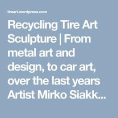 Tire Art, Trash Art, Tyres Recycle, Scrap Metal Art, Outdoor Sculpture, Art Sculptures, Red Bull, Recycling, Car