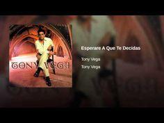 """""""Esperare A Que Te Decidas"""" - TONY VEGA"""
