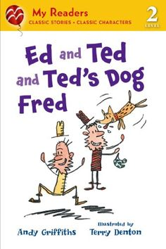 Ed and Ted and Ted's Dog Fred (My Readers) by Andy Griffiths http://www.amazon.com/dp/1250044480/ref=cm_sw_r_pi_dp_jaPzvb0PG1N3C