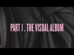 """""""Self-Titled"""" Part 1 . The Visual Album - YouTube"""