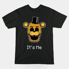 ======= Shirt for Sale ======= Golden Freddy - It's Me   Five Nights at Freddy's tshirt by Kaiserin. =========================   #FNAF