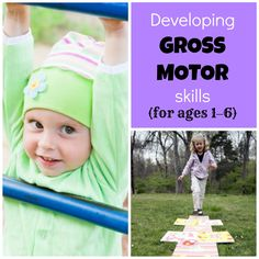 {Developing Your Child's Gross Motor Skills: Ages 1–6} Six games and activities to foster gross motor development in four key areas: strength, balance, coordination, and body control.
