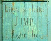 Life's A Lake Jump Right In Turquoise Layered Paint Weathered Wood Sign