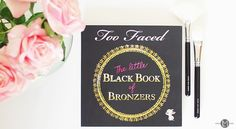 TOO FACED| THE LITTLE BLACK BOOK OF BRONZERS