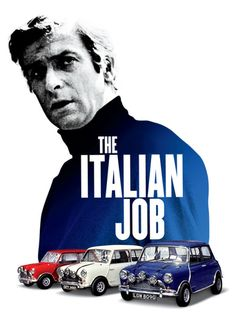 The Italian Job * One of my favorite movies. My dad took me to see it when I was a boy and I just loved those mini Cooper's racing all about.