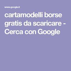 cartamodelli borse gratis da scaricare - Cerca con Google
