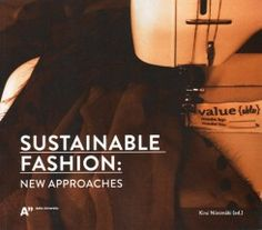 Sustainable Fashion: New Approaches