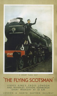 The Flying Scotsman: Vintage UK Railway Posters Train Posters, Railway Posters, Travel Ads, Train Travel, Travel Photos, Flying Scotsman, British Travel, National Railway Museum, Old Trains