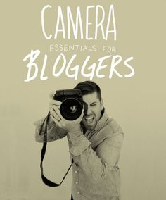 Camera Essentials for Bloggers | blog photography tips