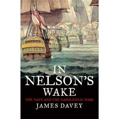In Nelson`s Wake