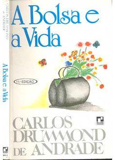 A Bolsa e a Vida - Carlos Drummond de Andrade - Record