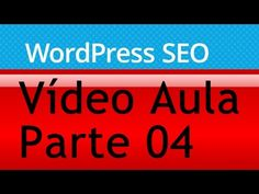 Como usar plugin Wordpress SEO Yoast Corretamente - Parte 04