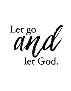 Let go and let God. Letting go is just so hard for us to do at times. In the moment, it literally feels impossible! However, when we pray that's our time to let it go and let God do what He knows best. God will go before you and fight your battles, making a way when you don't see a way. Display this inspirational quote as a reminder to not hold onto things that we've already given to God. -Typography Theme -Different size options available #letgoandletgod