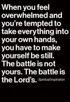 Be Still and Know that I am God. ( Faith encouragement God is in charge The battle belongs to the Lord ) Amen 😊 Now Quotes, Life Quotes Love, Bible Quotes, Quotes To Live By, The Words, Cool Words, Adonai Elohim, Moving On Quotes, Encouragement