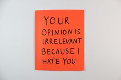 Your opinion is irrelevant by Hannah Richards - I feel like this a lot.