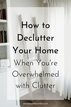 How to declutter your home when you're overwhelmed with clutter. 17 tips, tools Declutter Bedroom, Declutter Your Home, Organizing Your Home, Clutter Free Home, Organization Hacks, Organizing Ideas, Home Management, Cleaning Checklist, Decluttering