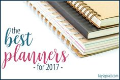 Find the best planners for 2017 with these detailed reviews, photos, and more! Plus? Get a peek into the planning system I'm using this year!