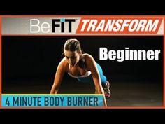 BeFit Transform: 4 Minute Body Burner Workout- Beginner Level - YouTube
