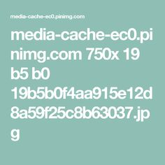 media-cache-ec0.pinimg.com 750x 19 b5 b0 19b5b0f4aa915e12d8a59f25c8b63037.jpg